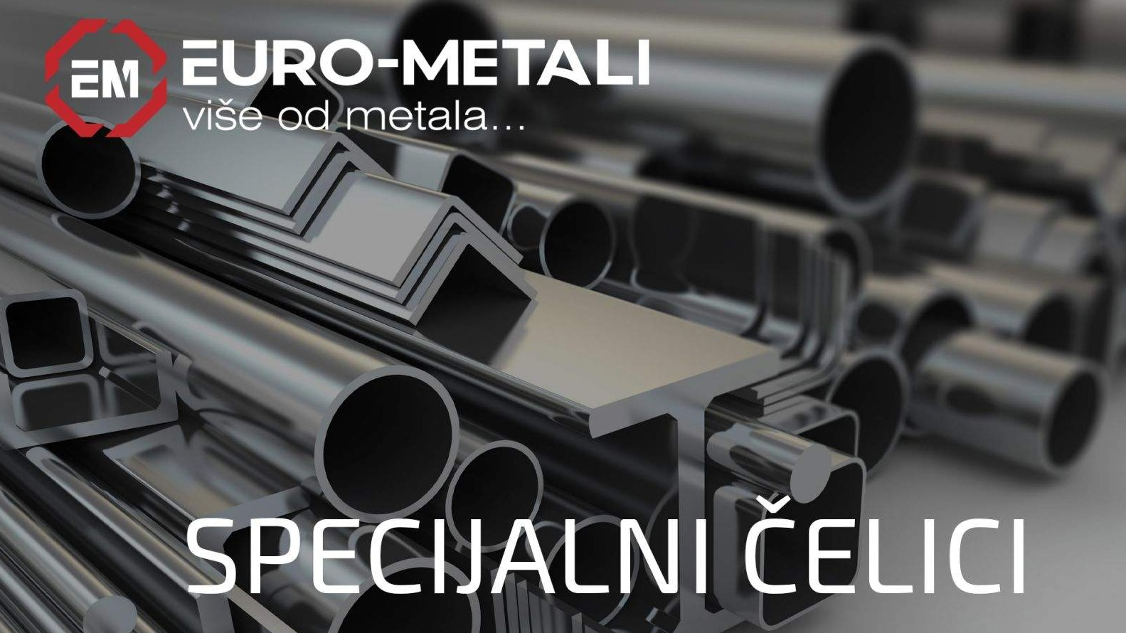 Euro Metals also offers special steels in its range